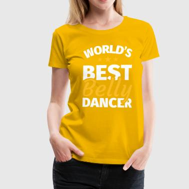 Belly dance Belly dancer Oriental dance - Women's Premium T-Shirt