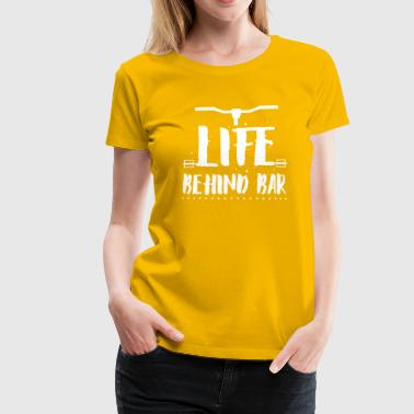 Life behind bar/bicycle - Women's Premium T-Shirt