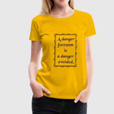 danger - Frauen Premium T-Shirt