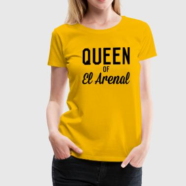 Queen of El Arenal - Frauen Premium T-Shirt