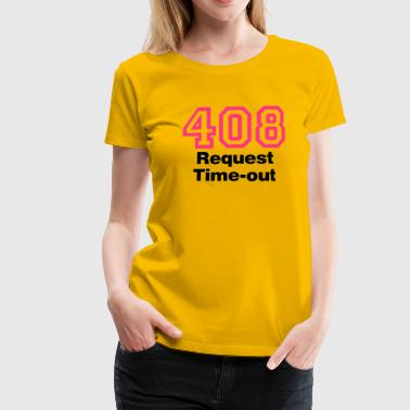 Error 408 Request Time-out - Frauen Premium T-Shirt