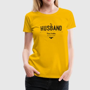 My husband does it better - Frauen Premium T-Shirt