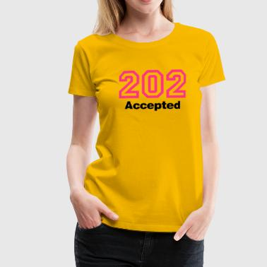Error 202 Accepted - Frauen Premium T-Shirt