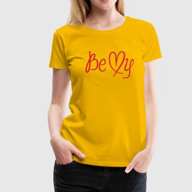 be my Herz - Frauen Premium T-Shirt