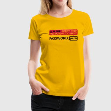 Alert Password Penis - Frauen Premium T-Shirt
