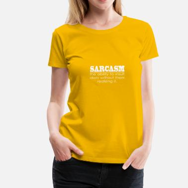 Ability Sarcasm - The ability to insult Idiots - Frauen Premium T-Shirt