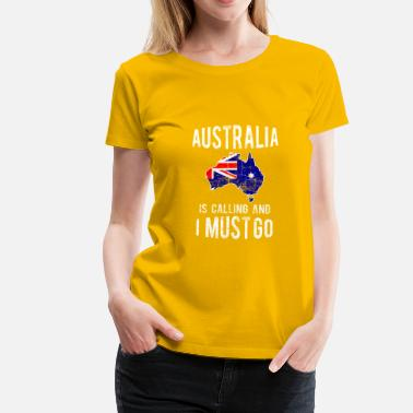 Funny Australia Australia is calling and I have to go to Blue and Red De - Women's Premium T-Shirt