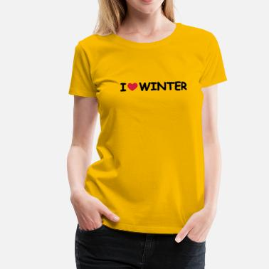 I Love Winter I Love Winter - Frauen Premium T-Shirt