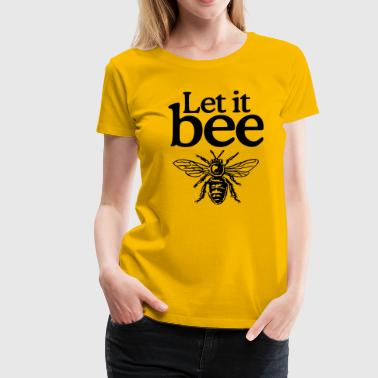 Let it bee - Frauen Premium T-Shirt