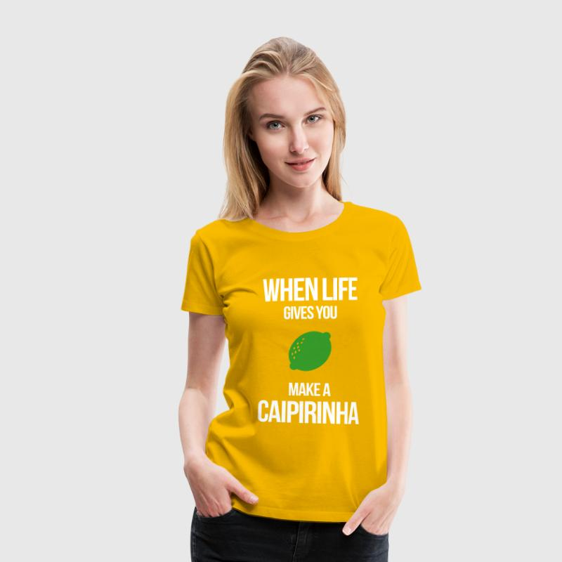 when life gives you lemons make a caipirinha - Frauen Premium T-Shirt