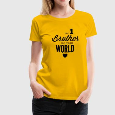 no1 brother of the world - Frauen Premium T-Shirt