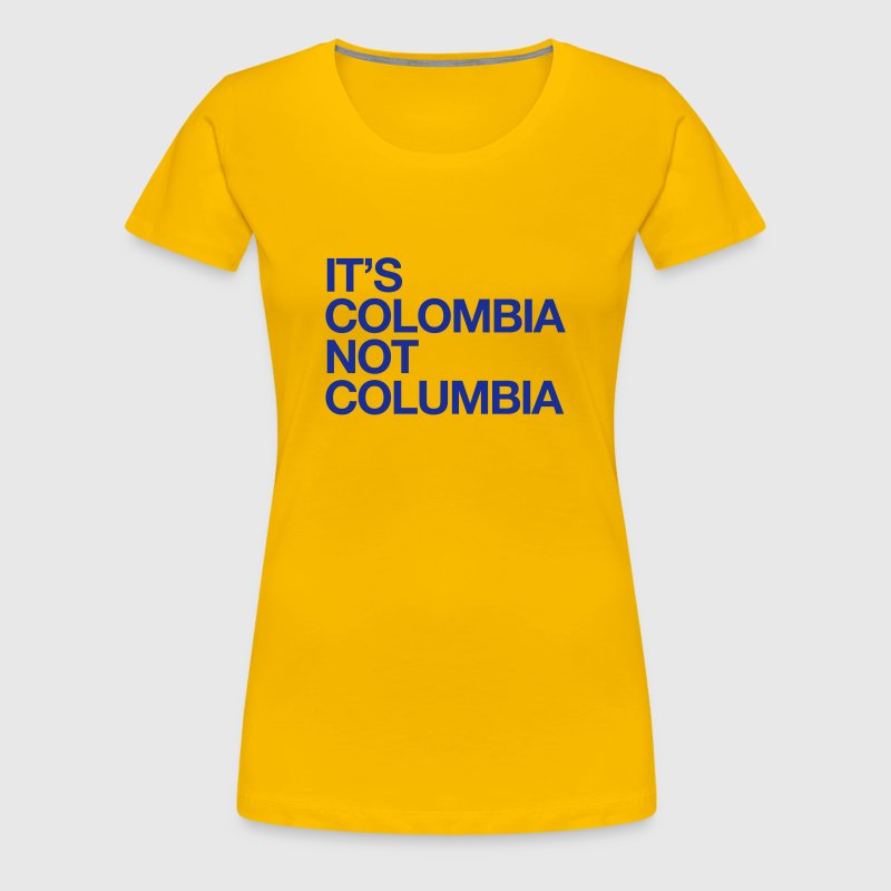 ITS COLOMBIA NO COLUMBIA - Women's Premium T-Shirt