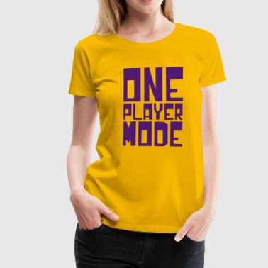 ONE PLAYER MODE - Women's Premium T-Shirt