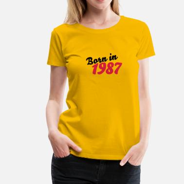 Born 1987 Born in 1987 - Frauen Premium T-Shirt