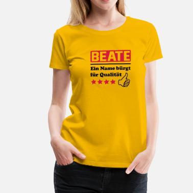 suchbegriff 39 beate die harte 39 t shirts online bestellen spreadshirt. Black Bedroom Furniture Sets. Home Design Ideas