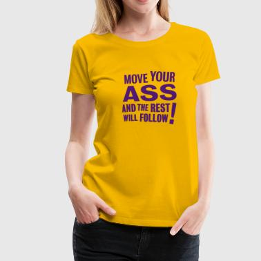 Move your Ass - Frauen Premium T-Shirt