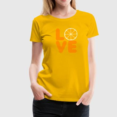 Frucht / Früchte: Love Orange - Frauen Premium T-Shirt
