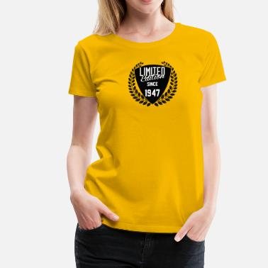 1947 Limited Edition Limited Edition Since 1947 - Women's Premium T-Shirt