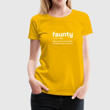 Faunty - funny aunty like a mom only cooler - Women's Premium T-Shirt
