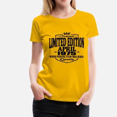 1975 Limited Edition Limited edition april 1975 - Women's Premium T-Shirt