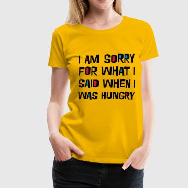 2541614 16037250 sorry sulten - Dame premium T-shirt