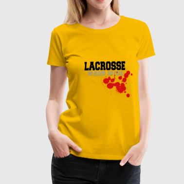 Lacrosse No Blood No Foul - Women's Premium T-Shirt