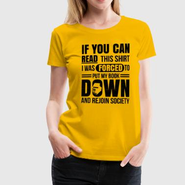 Book Quotes If you can read this shirt, books, book, gift - Women's Premium T-Shirt