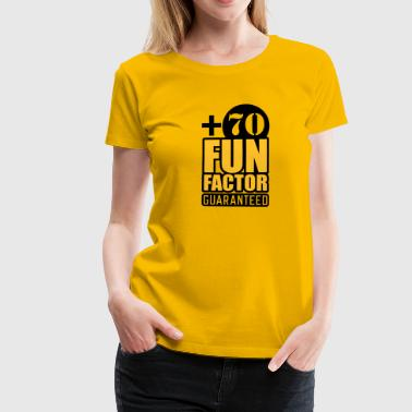 Fun Factor 70 - guaranteed - Frauen Premium T-Shirt