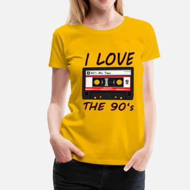 Hip I Love The 90's 90s, 90s, dance, music, nineties - Women's Premium T-Shirt