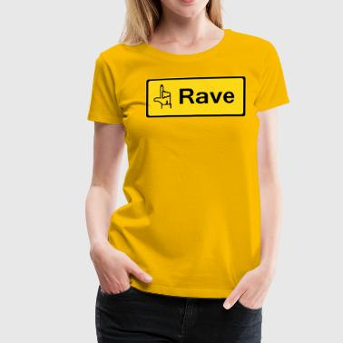 rzhw_rave-it - Women's Premium T-Shirt