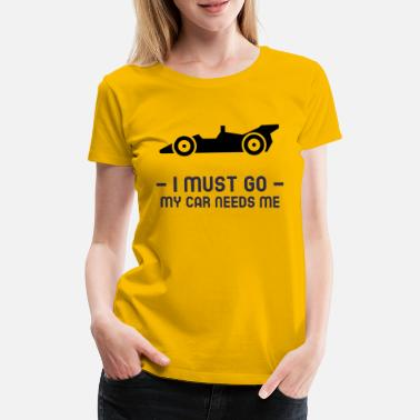 Autocross I must go - my car needs me - T-shirt premium Femme