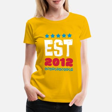 2012 EST 2012 - ESTABLISHED IN 2012 - Frauen Premium T-Shirt