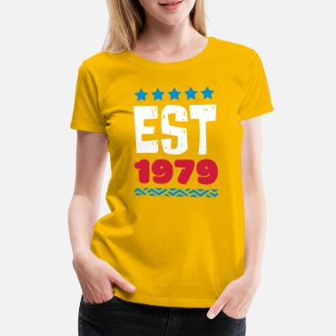EST 1979 - ESTABLISHED IN 1979 - Women's Premium T-Shirt