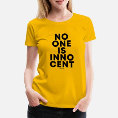 Innocent No one is innocent...but me ! - T-shirt premium Femme