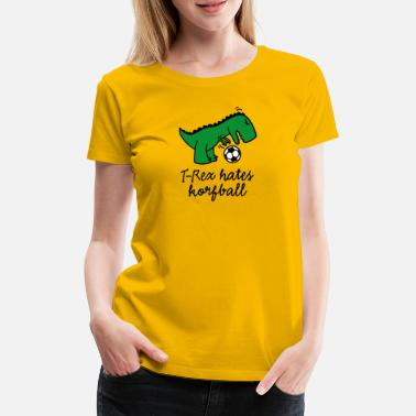 Korfball T-Rex hates korfball ball funny dinosaur cartoon - Women's Premium T-Shirt