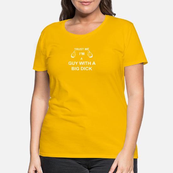 Lita på mig Im kille med en stor kuk Premium T shirt dam