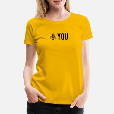 Bee You - Be You - T-shirt premium Femme