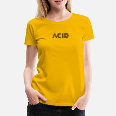 Acid Folk ACID - Frauen Premium T-Shirt
