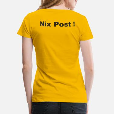 Post Nix Post - Frauen Premium T-Shirt