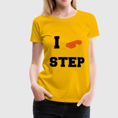 I love step - Premium-T-shirt dam