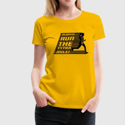 Always run the extra mile! (female, speed) - Women's Premium T-Shirt