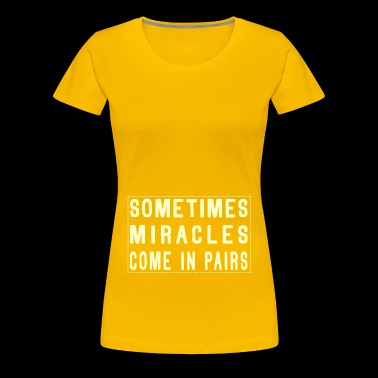 Sometimes Miracles Come In Pairs (Modern) - Vrouwen Premium T-shirt