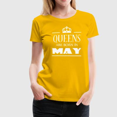 Queens are born in May - Frauen Premium T-Shirt