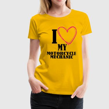 I love my motorcycle mechanic - Women's Premium T-Shirt