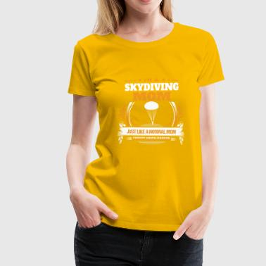 Idea regalo di Sky Diving Mom Shirt - Maglietta Premium da donna