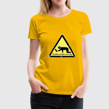 Drunken People crossing - Frauen Premium T-Shirt