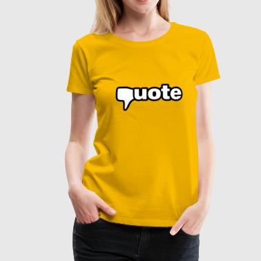 Quote - Women's Premium T-Shirt