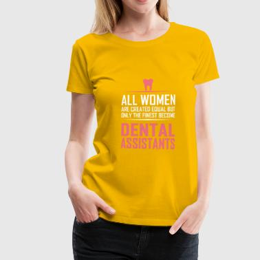 Dental assistants - Women's Premium T-Shirt