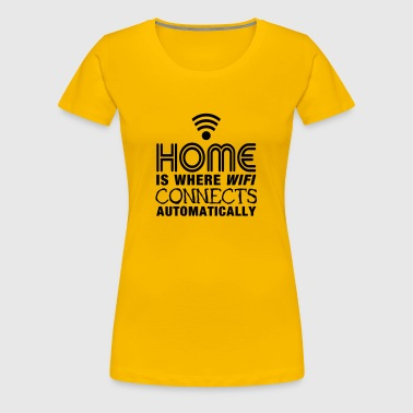 home is where the wifi connects automatically II2c - Women's Premium T-Shirt
