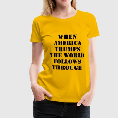 when_the_world_trumps - Dame premium T-shirt